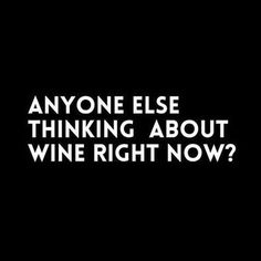 Thinking and drinking... #winequote ❥