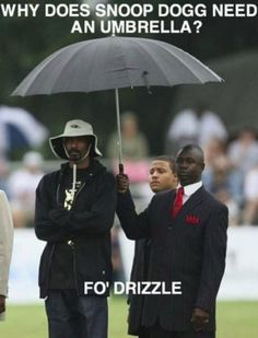 it's so sad and pathetic but I actually laughed out loud...gotta love corny jokes #snoopdog, #umbrella #fodrizzle