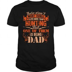 Awesome Hunting Lovers Tee Shirts Gift for you or your family member and your friend:  More than hunting Tee Shirts T-Shirts