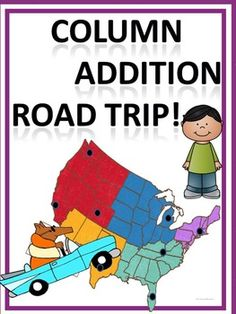 Common Core 4.NBT.4 This product contains nine road trip task cards, which allows       students to practice column addition using real-world application. Students must add three numbers on trips 1-6 and add four numbers on trips 7-9. These nine road trip task card (word problems) allow students to take a fictional trip to real places. $ https://www.teacherspayteachers.com/Store/Donna-Thompson