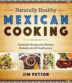 All nigerian recipes cookbook pdf pinterest nigerian food naturally healthy mexican cooking authentic recipes for dieters diabetics and all food lovers pdf forumfinder Gallery