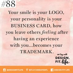 """Day #88 On Branding Yourself: So powerful! This proves true for life AND business! How do you want to be remembered by those you come in contact with on a day to day basis? I know it is not possible to always show your """"best"""" self every day...but it is something to keep in mind when you """"meet, greet, and treat"""" others. Don't miss a single post and don't forget to like, comment, pin, repin, and share the Design. Fit. Life. LOVE! Instagram: @DesignFitLife Facebook: Design Fit Life"""