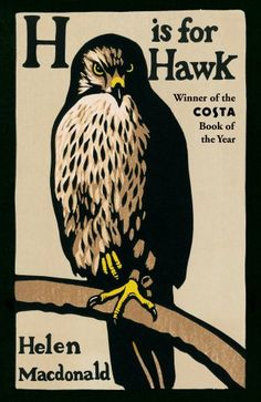 H is for Hawk (Paperback): Helen Macdonald, could be a choice.