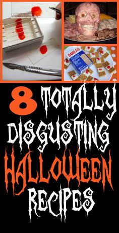 8 Totally Disgusting Halloween Recipes