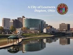 Dayton is a City of Learners, by Mayor Nan Whaley