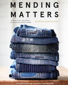 I am over-the-moon excited to finally share the news that I've written my second book—Mending Matters. And it's all about mending, hand-…