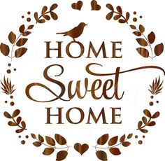 Home Sweet Home - Instant Download for Cut and Print