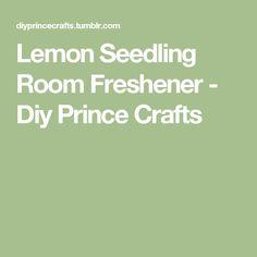 Lemon Seedling Room Freshener - Diy Prince Crafts