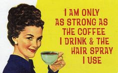 Items similar to I am Only as Strong as the Coffee I Drink and the Hairspray I use Funny kitchen towel on Etsy Coffee Is Life, I Love Coffee, Coffee Coffee, Coffee Time, Coffee Quotes, Coffee Humor, If Only You Knew, Say That Again, Funny Me