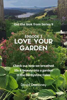 Get the look from love your garden episode 3 which saw us take to the Derbyshire Dales, a beautiful garden for a stunning setting.