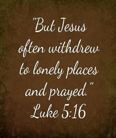 Jesus prays and intercedes for us to our Father in heaven. I need to seek that quiet place like Jesus did for fellowship and just the powerful presence of God. Bible Scriptures, Bible Quotes, Powerful Scriptures, Godly Quotes, Blessed Quotes, Faith Bible, Biblical Quotes, Scripture Verses, Lord And Savior