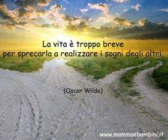 La vita è troppo breve per sprecarla a realizzare i sogni degli altri. (Oscar Wilde) Vedi anche:Frase del giorno 4 novembre 2015Frase del giorno 16 aprile 2015Frase del giorno 19 dicembre 2015Frase del giorno 20 luglio 2015Frase del giorno 12 ottobre 2015Frase del giorno 23