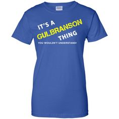 It's a GULBRANSON thing you wouldn't understand
