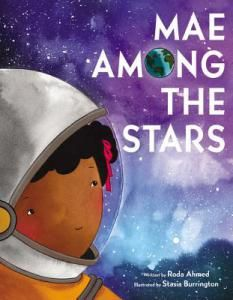 Science, Astronomy - Mae Among the Stars by Roda Ahmed and Stasia Burrington, 2018