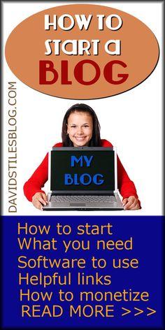 HOW TO START A BLOG - START BLOGGING. HOW TO MAKE A BLOG. From: DavidStilesBlog.com