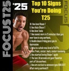 Focus T25 Signs. I recommend this workout plan. I have a love/hate relationship with Shaun T... But it works