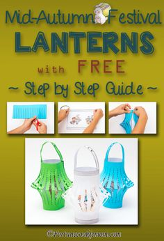 FREE Chinese Lanterns' pattern with complete guide to show you the easiest way to make, even with your toddlers. Go check it out, download the freebies, and celebrate with your kids and families. http://fortunecookiemom.com/2016/09/mid-autumn-festival-lan