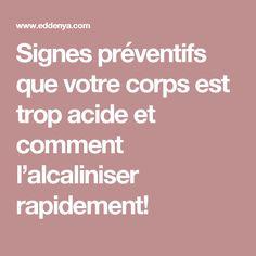 Signes préventifs que votre corps est trop acide et comment l'alcaliniser rapidement! Signs, Natural Healing, Health And Beauty, Lotion, Cancer, Bb, Sport, Uric Acid, Natural Treatments