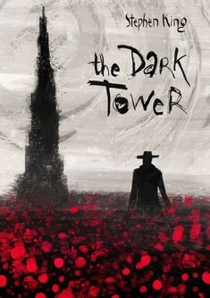 A poster for Stephen King's The Dark Tower. Dark Tower Art, The Dark Tower Series, Dark Art, Dark Tower Tattoo, La Tour Sombre, Stephen King Tattoos, Steven King, Tower Fan, Horror Artwork