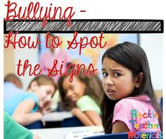Rockin' Teacher Materials: Bullying – How To Spot The Signs