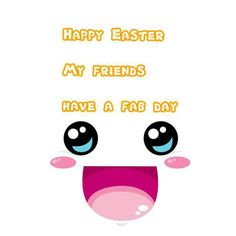 Wherever you are and what ever you are doing have a fantastic day . Happy Easter