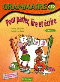 Grammaire CE2. Pour parler, lire et écrire / Roberte Tomassone http://hip.univ-orleans.fr/ipac20/ipac.jsp?session=14I26E26D3970.5504&profile=scd&source=~!la_source&view=subscriptionsummary&uri=full=3100001~!359613~!0&ri=1&aspect=subtab48&menu=search&ipp=25&spp=20&staffonly=&term=Grammaire+CE2+-+Pour+parler%2C+lire+et+%C3%A9crire&index=.GK&uindex=&aspect=subtab48&menu=search&ri=1&limitbox_1=LO01+=+ITIUF+or+SE01+=+ITIUF+or+$LD6+=+RELEC
