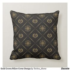 Shop Gold Crown Pillow Cover Design created by Techno_Home. Cool Diy, Pillow Cover Design, Pillow Covers, Custom Pillows, Decorative Throw Pillows, Diy Bedroom Decor, Design Bedroom, Home Decor, Gold Crown