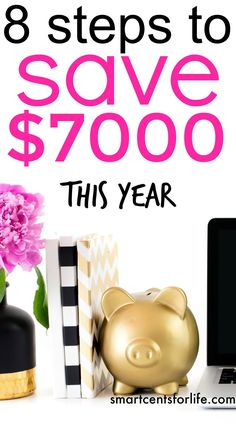 8 Simple Steps to Save $7000 This Year