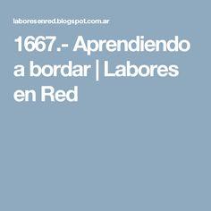 1667.- Aprendiendo a bordar | Labores en Red