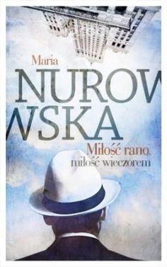 """Maria Nurowska, """"Miłość rano, miłość wieczorem"""", W.A.B., Warszawa 2014. 253 strony Panama Hat, Mario, Panama"""