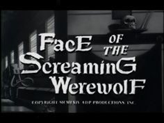 Face of the Screaming Werewolf (1964) [HQ Version] - YouTube