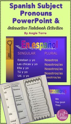"Spanish Subject Pronouns PowerPoint and Interactive Notebook Activities by Angie Torre teaches, ""Los sujetos de pronombre"" with guiding practices and hands-on activities. No more passively watching a PowerPoint."