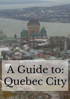 A Guide to Quebec City!