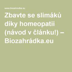 Zbavte se slimáků díky homeopatii (návod v článku!) – Biozahrádka.eu