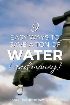 The average American uses 140 gallons of water per day in their home. Here are nine easy ways you can conserve a lot of water, and save a ton of money in the process!