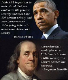 Benjamin Franklin and Barack Obama. Obama: I think it is important to understand that you cannot have 100 percent security and then have The Words, Life Quotes Love, Great Quotes, Epic Quotes, Quirky Quotes, Smart Quotes, Short Inspirational Quotes, Awesome Quotes, Change Quotes