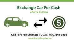 Exchange your vehicle for cash at JunkItFlorida.com. We buy any types of vehicles you would like to sell.