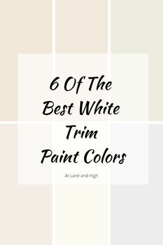 Today I am sharing 6 of the Best White Trim Paint Colors that will look amazing with any wall color you might have.