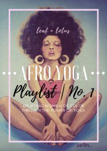 Afro Yoga Playlist - A Yoga Playlist that honors yogis of black and African heritage, with artists such as Solange, Chronixx, Marvin Gaye, Wizkid and more. This is the first of the Afro Yoga Playlist