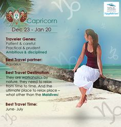 Read on the #Travel #Personality of #Capricorn:#Zodiac #Capricorn is #Patient #Practical and #Ambitious . Best #TravelDestination for them is #Maldives