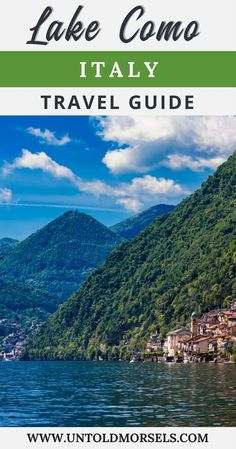 Lake Como Italy travel guide - things to do in Lake Como, where to stay in Lake Como, where to eat Lake Como