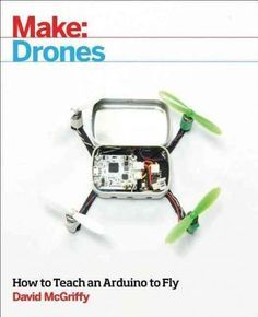 Make: Drones will help the widest possible audience understand how drones work by providing several DIY drone projects based on the world's most popular robot controller--the Arduino. The information