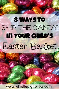 8 Ways to Skip the Candy In Your Child's Easter Basket | Whistle Pig Hollow