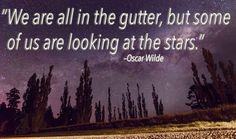 Stop looking in the gutter, and see the stars