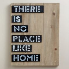 "One of my favorite discoveries at WorldMarket.com: There is No Place Like Home Sign   $23  15""W x 2""D x 19""H, 2.62 lbs."