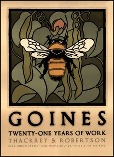 In the hands of David Lance Goines, posters are high art and then some. Here is one collection of his works. Art Nouveau, Bee Book, Street Art, Bee Art, Poster Ads, Save The Bees, Bee Happy, Bees Knees, Bee Keeping