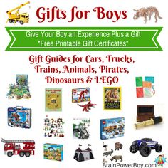 Gift Guides for Boys with Free Printable Gift Certificates. Cars, Trucks & Trains, Animals, Pirates, Dinosaurs & LEGO. Give an experience . . . Plus!