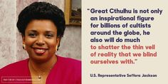 """Rep. Seffora Jackson: Cthulhu is """"an inspirational figure for billions of cultists."""" #cthulhuforpresident"""