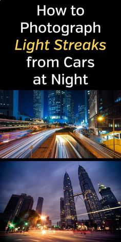Better Pictures - How to Photograph Light Streaks from Cars at Night. photography, photographer, photos, trails, camera, tripod, tips, tutorial, step by step, long exposure #nightphotography #longexposure To anybody wanting to take better photographs today