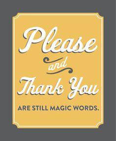 Magic words.